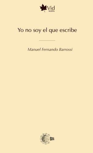 Yo no soy el que escribe Spanish Edition  ebook by Manuel Fernando Barrossi