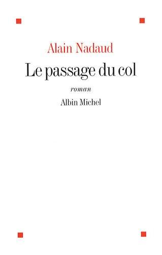 Passage Du Col Le  Romans Nouvelles Recits Domaine Francais  French Edition  ebook by Alain Nadaud