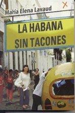 La Habana sin tacones ebook by Maria Elena Lavaud