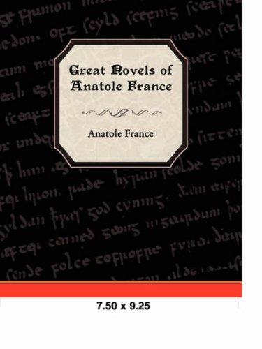 Great Novels of Anatole France ebook by Anatole France
