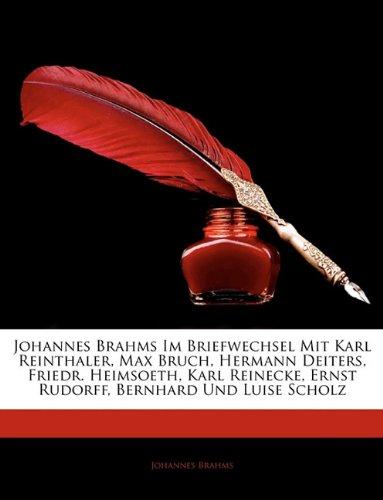 Johannes Brahms Im Briefwechsel Mit Karl Reinthaler Max Bruch Hermann Deiters Friedr Heimsoeth Karl Reinecke Ernst Rudorff Bernhard Und Luise Scholz German Edition  ebook by Johannes Brahms