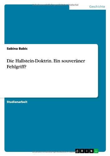 Die Hallstein-Doktrin Ein souveräner Fehlgriff German Edition  ebook by Sabina Babic