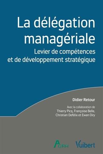 la délégation managériale ; compétences individuelles et développement stratégique ebook by Collectif