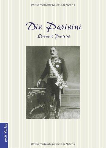 Die Parisini- Eine Familienchronik zwischen Modena und Wien German Edition  ebook by Dr. Eberhard Parisini