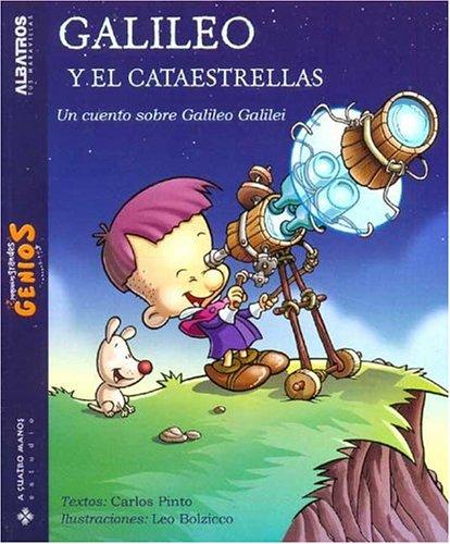 Galileo y el cataestrellas - Galileo And the Stars Catcher- Un cuento sobre Galileo Galilei - A Story about Galileo Galilei Pequenos Grandes Genios - Little Great Geniuses  Spanish Edition  ebook by Carlos Pinto