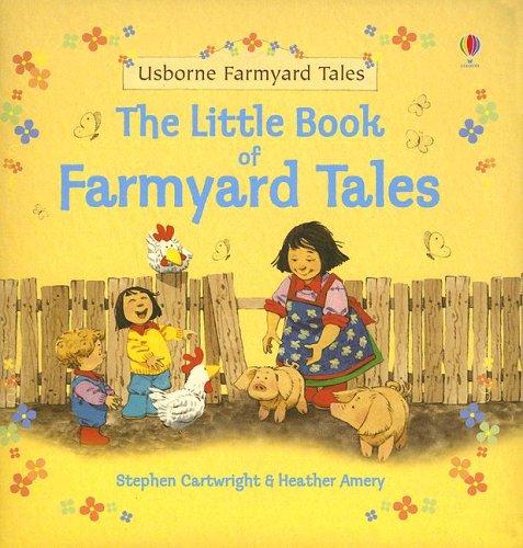 The Little Book of Farmyard Tales Farmyard Tales Readers  ebook by Heather Amery