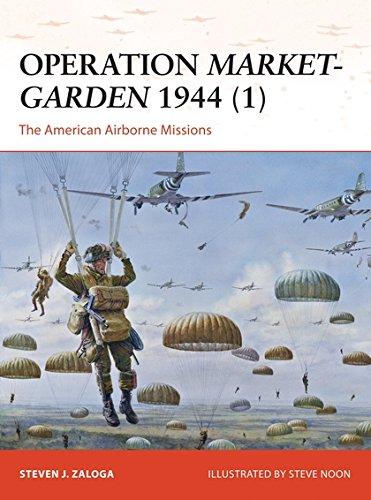 Operation Market-Garden 1944 1 - The American Airborne Missions Campaign  ebook by Steven J. Zaloga