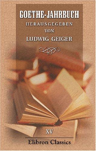 Goethe-Jahrbuch- Herausgegeben von Ludwig Geiger Band 15 German Edition  ebook by Unknown author