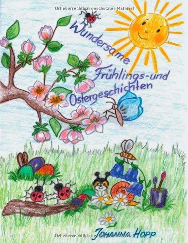 Wundersame Fruhlings- Und Ostergeschichten German Edition  ebook by Johanna Hopp