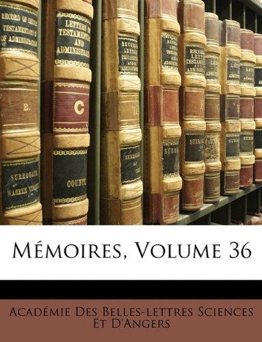 Mémoires Volume 36 French Edition  ebook by Académie Des Bell Sciences Et DAngers
