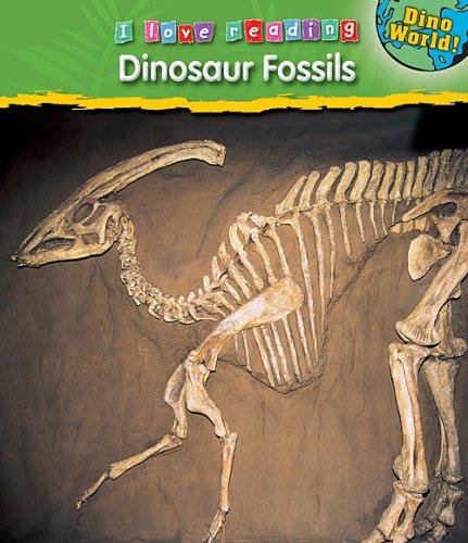Dinosaur Fossils I Love Reading- Dino World  ebook by Leonie Bennett