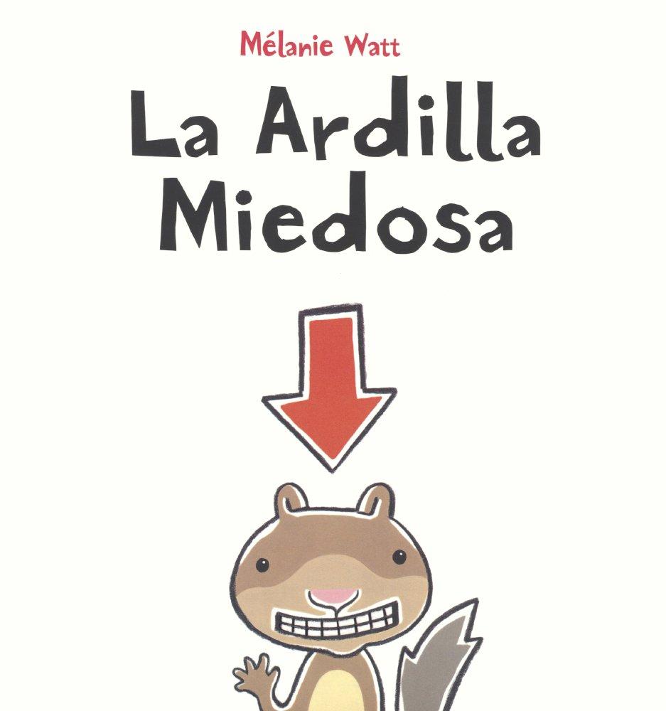 La Ardilla Miedosa Scaredy Squirrel  Turtleback School & Library Binding Edition  Spanish Edition  ebook by Melanie Watt
