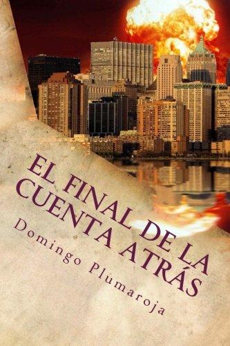 El final de la cuenta atrás Spanish Edition  ebook by Domingo Plumaroja