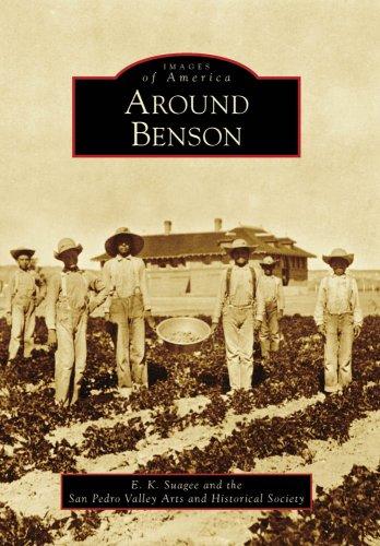 Around Benson AZ  Images of America  ebook by E. K. Suagee
