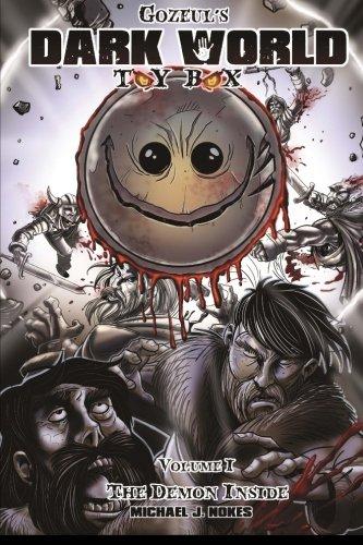 Gozeuls Dark World Toy Box- The Demon Inside Volume 1  ebook by Mr Michael J Nokes