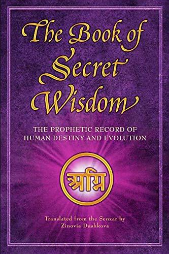 The Book of Secret Wisdom- The Prophetic Record of Human Destiny and Evolution ebook by Zinovia Dushkova