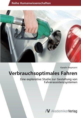 Verbrauchsoptimales Fahren- Eine explorative Studie zur Gestaltung von Fahrerassistenzsystemen German Edition  ebook by Karolin Freymann