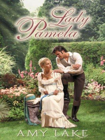 Lady Pamela Five Star Standard Print First Edition Romance Series  ebook by Amy Lake