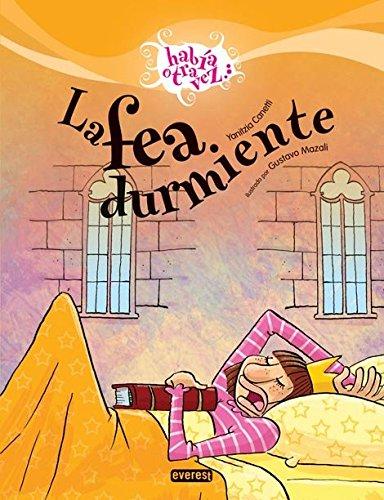 La fea durmiente - The Ugly Sleeper Habia Otra Vez  Spanish Edition  ebook by Yanitzia Canetti