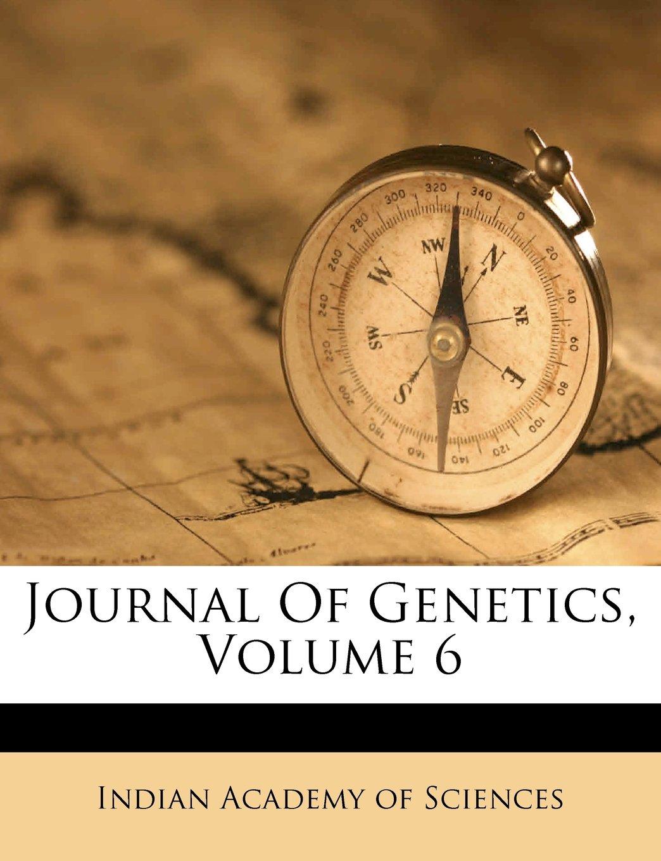 Journal Of Genetics Volume 6 ebook by Indian Academy of Sciences