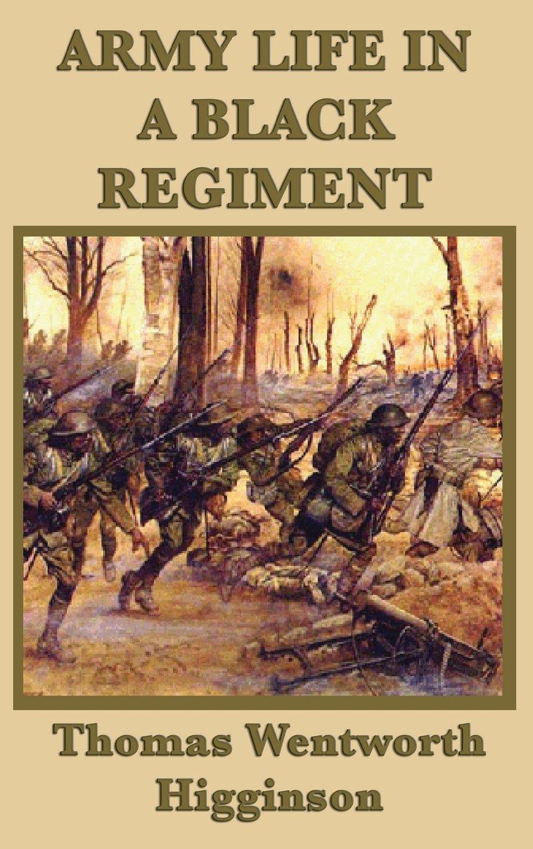 Army Life in a Black Regiment ebook by Thomas Wentworth Higginson