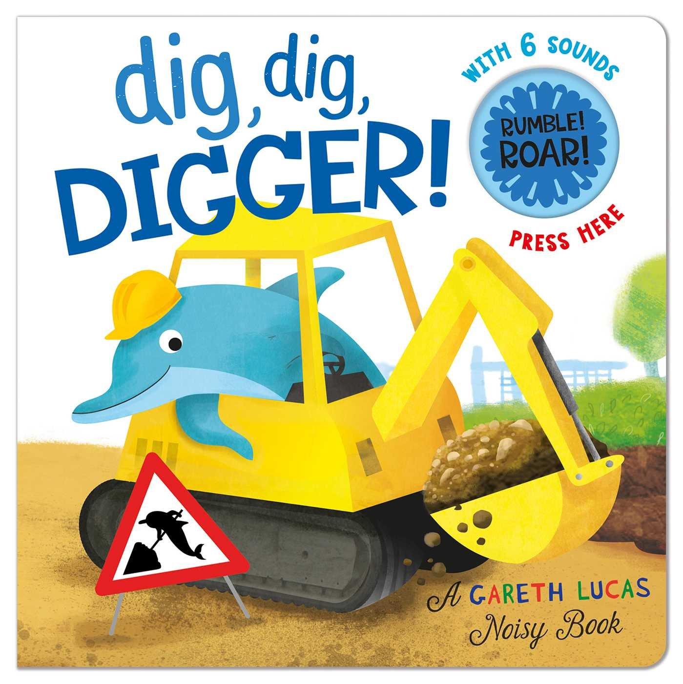 Dig Dig Digger Gareth Lucas Noisy Books  ebook by Gareth Lucas