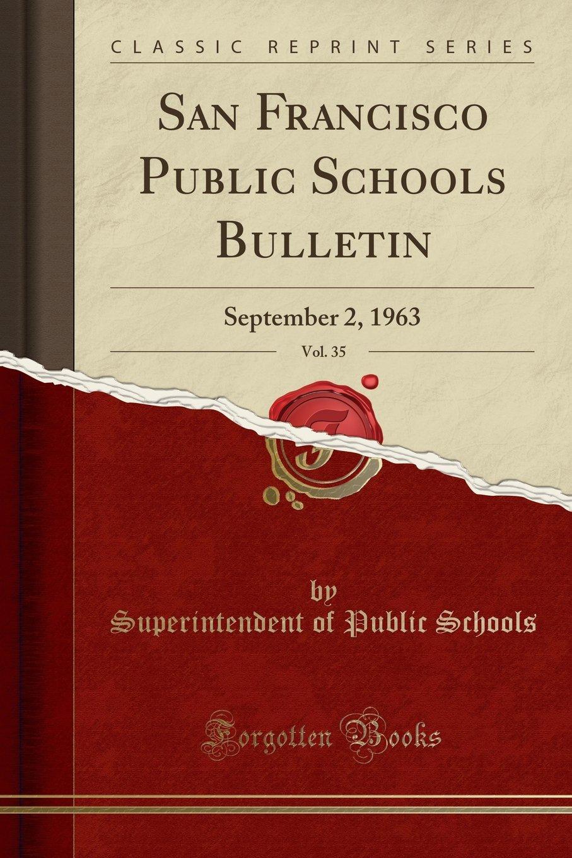 San Francisco Public Schools Bulletin Vol 35- September 2 1963 Classic Reprint  ebook by Superintendent of Public Schools