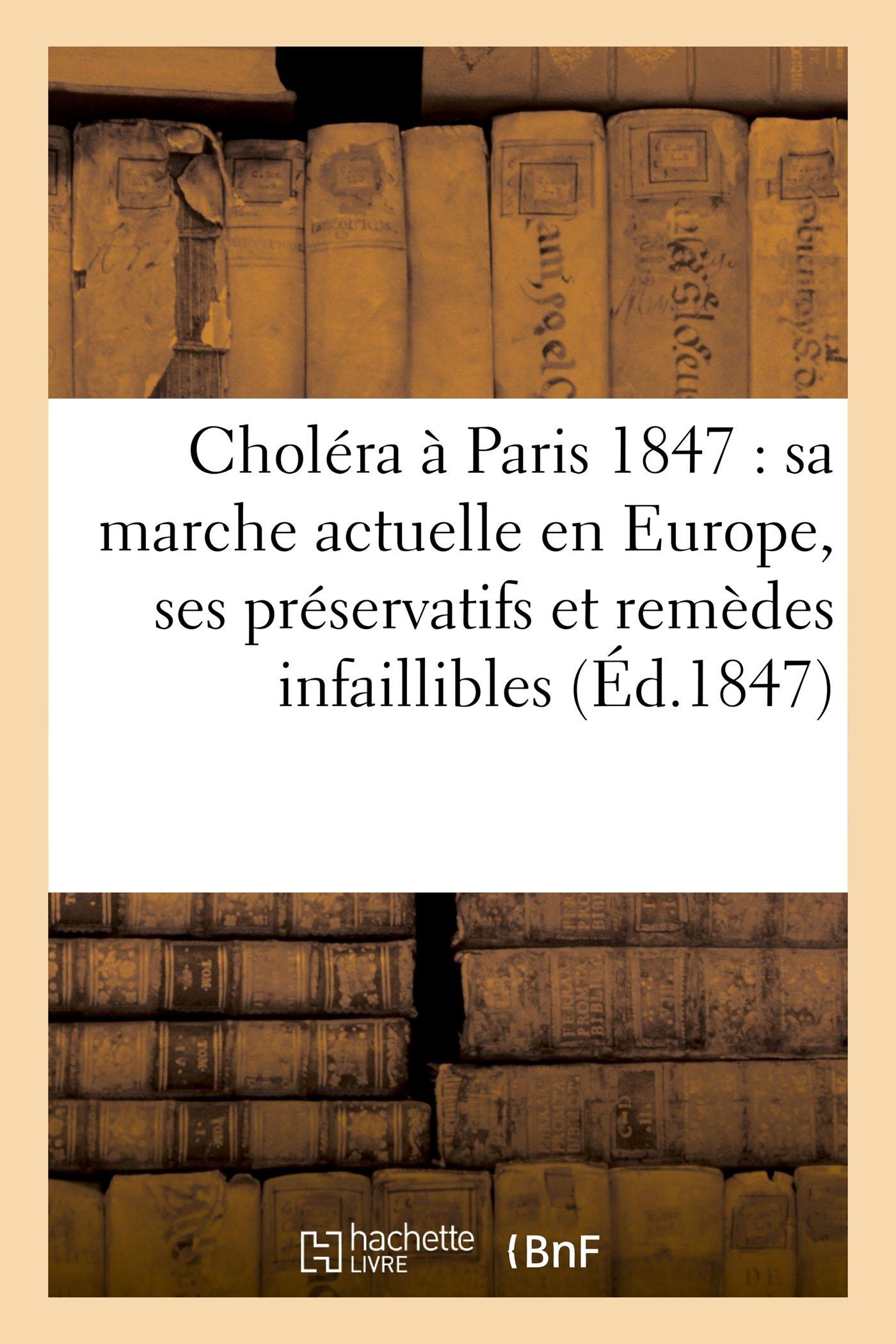 Le Choléra À Paris En 1847- Sa Marche Actuelle En Europe Sciences  French Edition  ebook by Peccatte