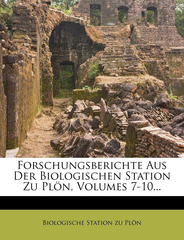 Forschungsberichte Aus Der Biologischen Station Zu Plon Volumes 7-10   German Edition  ebook by Biologische Station Zu Plon